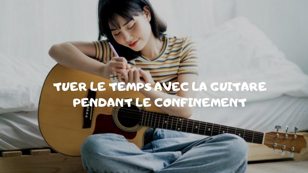 Se remettre à la guitare pendant le confinement