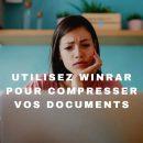 Compressez vos fichiers avec WinRar!
